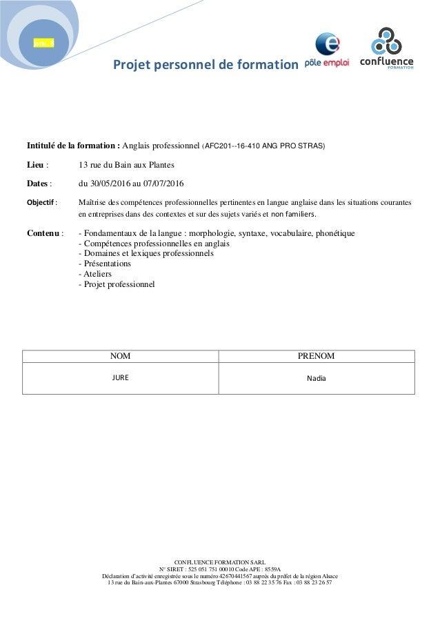 Projet personnel de formation CONFLUENCE FORMATION SARL N° SIRET : 525 051 751 00010 Code APE : 8559A Déclaration d'activi...