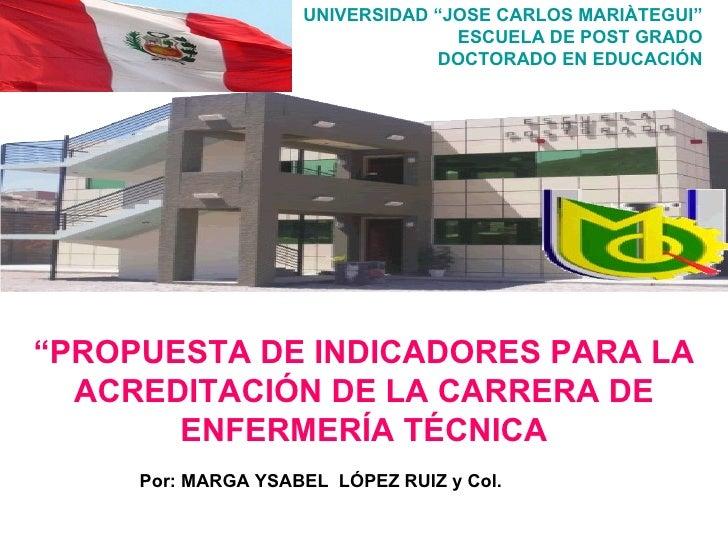 """UNIVERSIDAD """"JOSE CARLOS MARIÀTEGUI"""" ESCUELA DE POST GRADO DOCTORADO EN EDUCACIÓN """" PROPUESTA DE INDICADORES PARA LA ACRED..."""