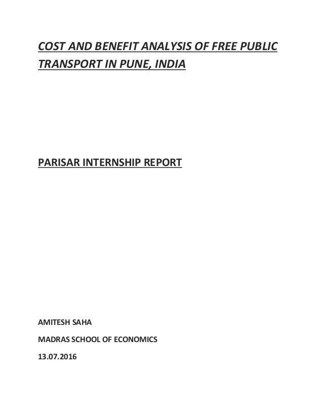 COST AND BENEFIT ANALYSIS OF FREE PUBLIC TRANSPORT IN PUNE, INDIA PARISAR INTERNSHIP REPORT AMITESH SAHA MADRAS SCHOOL OF ...
