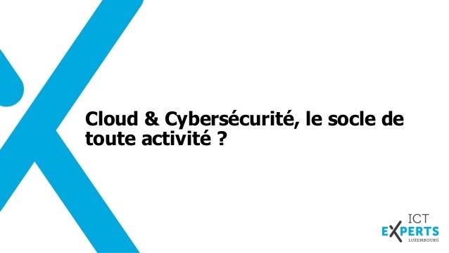 Cloud & Cybersécurité, le socle de toute activité? Slide 2