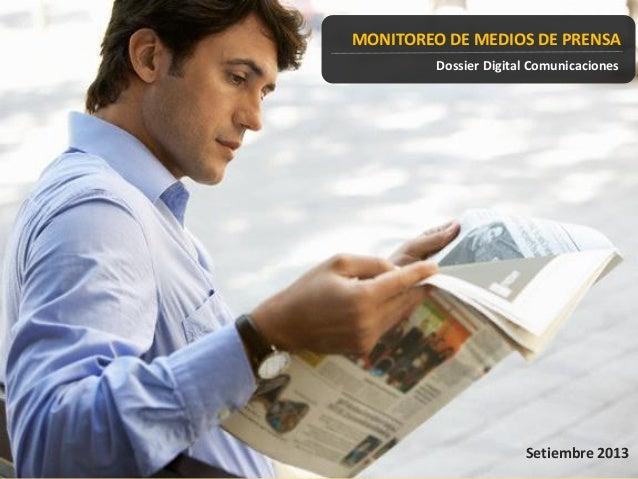 MONITOREO DE MEDIOS DE PRENSA Dossier Digital Comunicaciones Setiembre 2013