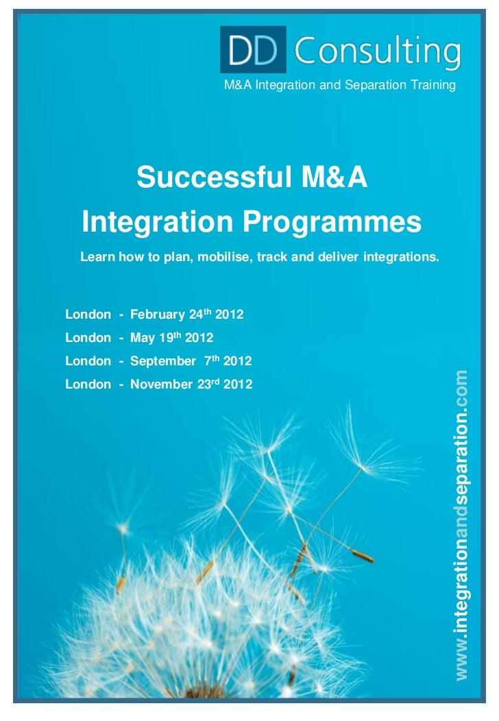 M&A Integration and Separation Training           Successful M&A  Integration Programmes  Learn how to plan, mobilise, tra...