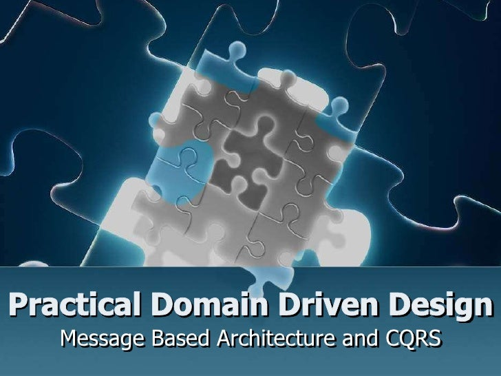 Practical Domain Driven Design Cqrs And Messaging