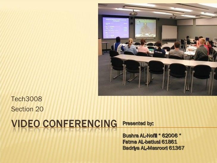 """Tech3008 Section 20 Presented by: Bushra AL-Nofli """" 62006 """" Fatma AL-batlusi 61861 Badriya AL-Masroori 61367"""
