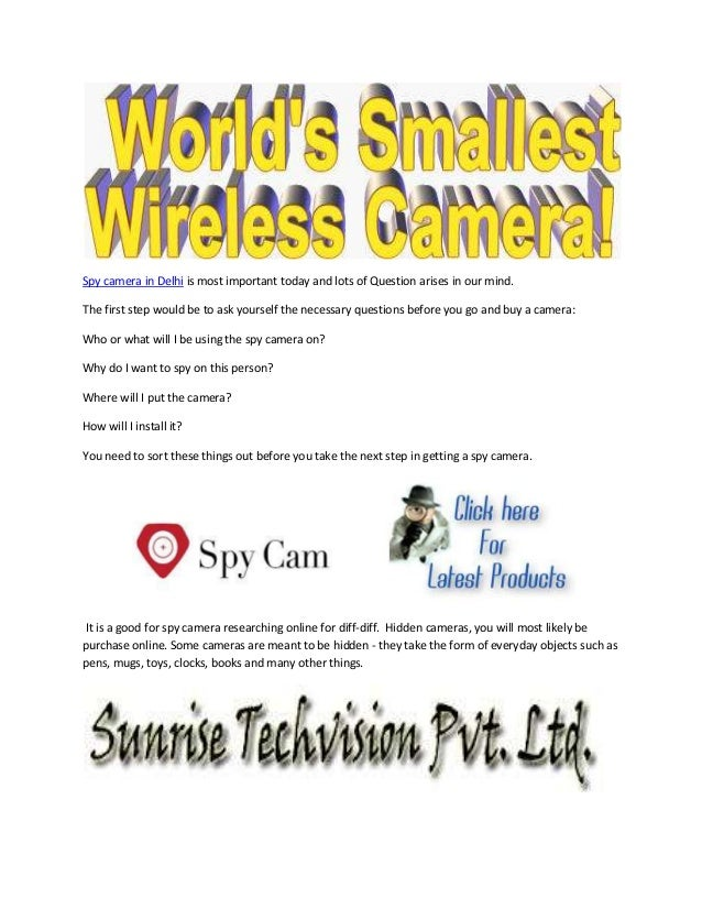 Spy camera in Delhi is most important today and lots of Question arises in our mind. The first step would be to ask yourse...