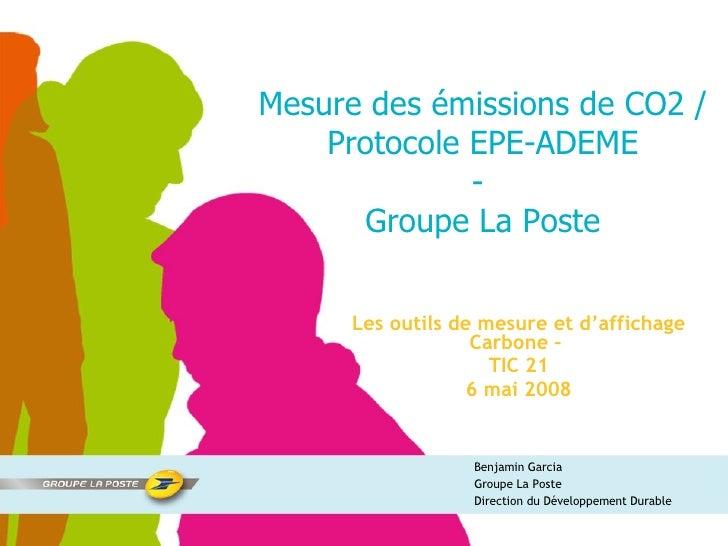 Mesure des émissions de CO2 / Protocole EPE-ADEME -  Groupe La Poste Les outils de mesure et d'affichage Carbone –  TIC 21...
