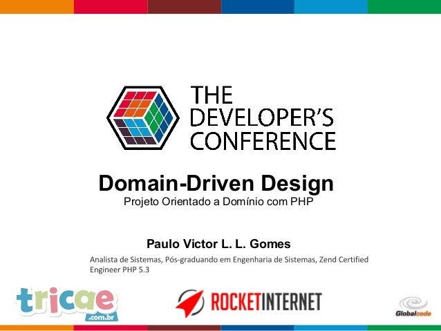 pen4education Domain-Driven Design Paulo Victor L. L. Gomes Projeto Orientado a Domínio com PHP