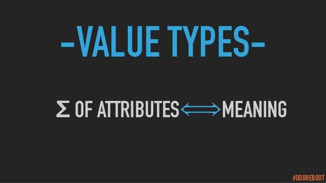 #DDDREBOOT -VALUE TYPES- Σ OF ATTRIBUTES MEANING