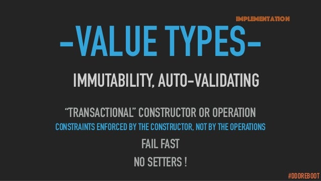 """#DDDREBOOT -VALUE TYPES- """"TRANSACTIONAL"""" CONSTRUCTOR OR OPERATION CONSTRAINTS ENFORCED BY THE CONSTRUCTOR, NOT BY THE OPER..."""