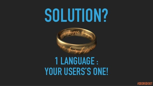 #DDDREBOOT SOLUTION? 1 LANGUAGE : YOUR USERS'S ONE!