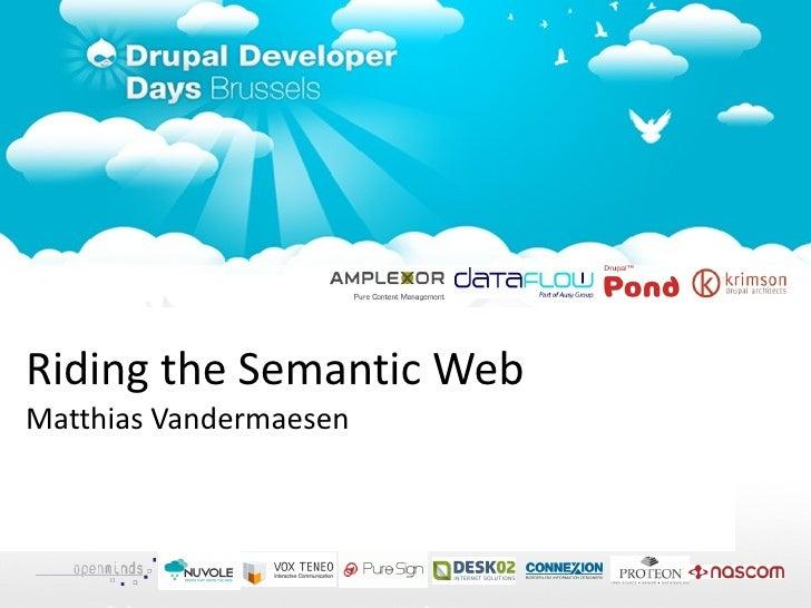 <ul>Riding the Semantic Web Matthias Vandermaesen </ul>