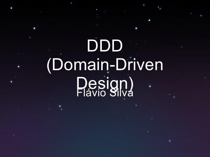 DDD (Domain-Driven Design) Flávio Silva