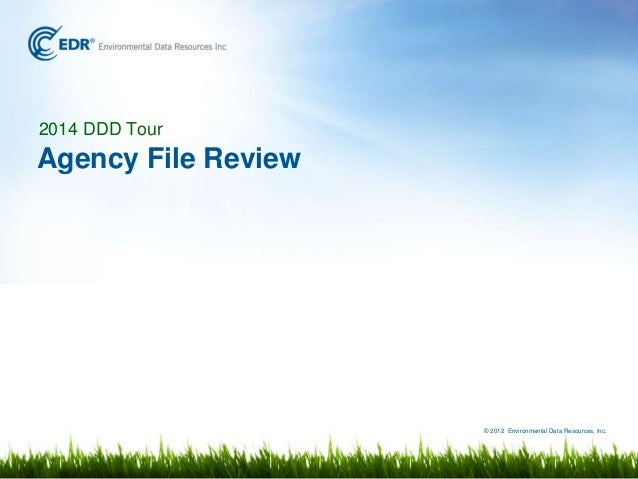 © 2012 Environmental Data Resources, Inc. 2014 DDD Tour Agency File Review
