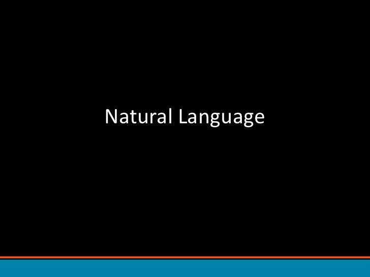 Natural Language<br />