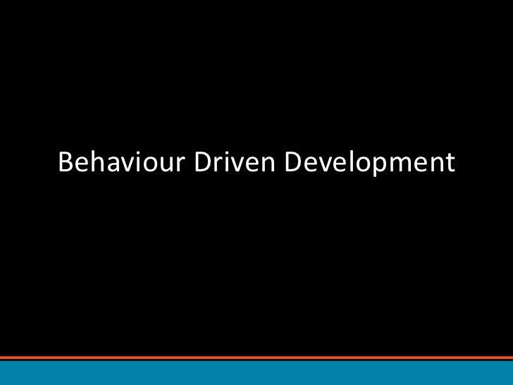 Behaviour Driven Development<br />