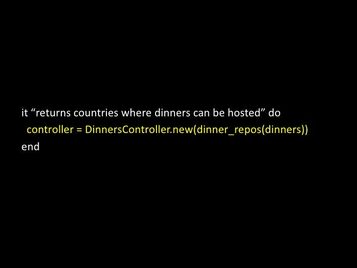 """it """"returns countries where dinners can be hosted"""" do  <br />  controller = DinnersController.new(dinner_repos(dinners))<b..."""