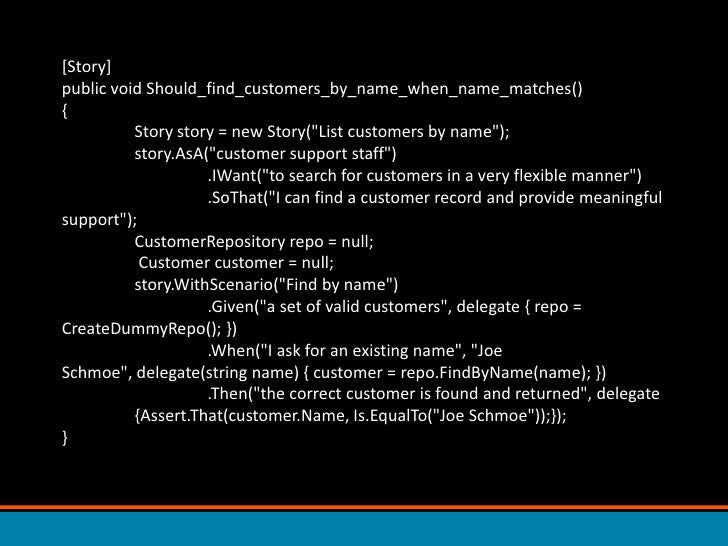 """[Story] public void Should_find_customers_by_name_when_name_matches() { Story story = new Story(""""List customers by n..."""