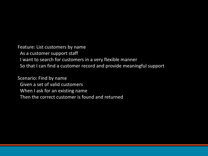 Feature: List customers by name  As a customer support staff  I want to search for customers in a very flexible manner  So...
