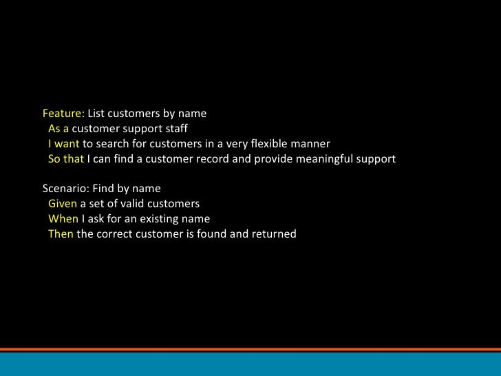 Feature: List customers by nameAs a customer support staffI want to search for customers in a very flexible mannerSo that ...