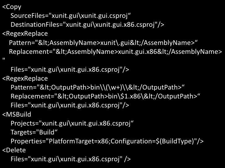 "<CopySourceFiles=""xunit.guixunit.gui.csproj""DestinationFiles=""xunit.guixunit.gui.x86.csproj""/&..."