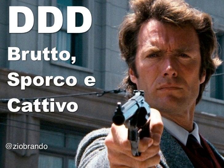 DDDBrutto,Sporco eCattivo@ziobrando