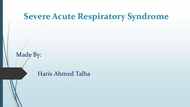 sars severe acute syndrome essay Severe acute respiratory syndrome (sars) is a viral respiratory illness caused by a coronavirus, called sars-associated coronavirus (sars-cov.