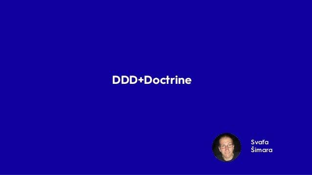 Svaťa Šimara DDD+Doctrine