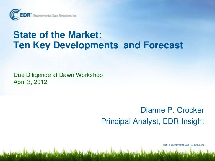 State of the Market:Ten Key Developments and ForecastDue Diligence at Dawn WorkshopApril 3, 2012                          ...