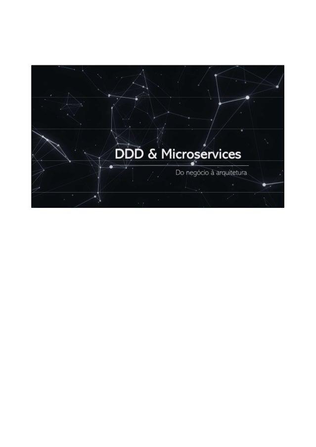 Domain Driven Design • Filosofia de desenvolvimento definida por Eric Evans • Envolve o profundo entendimento do problema ...