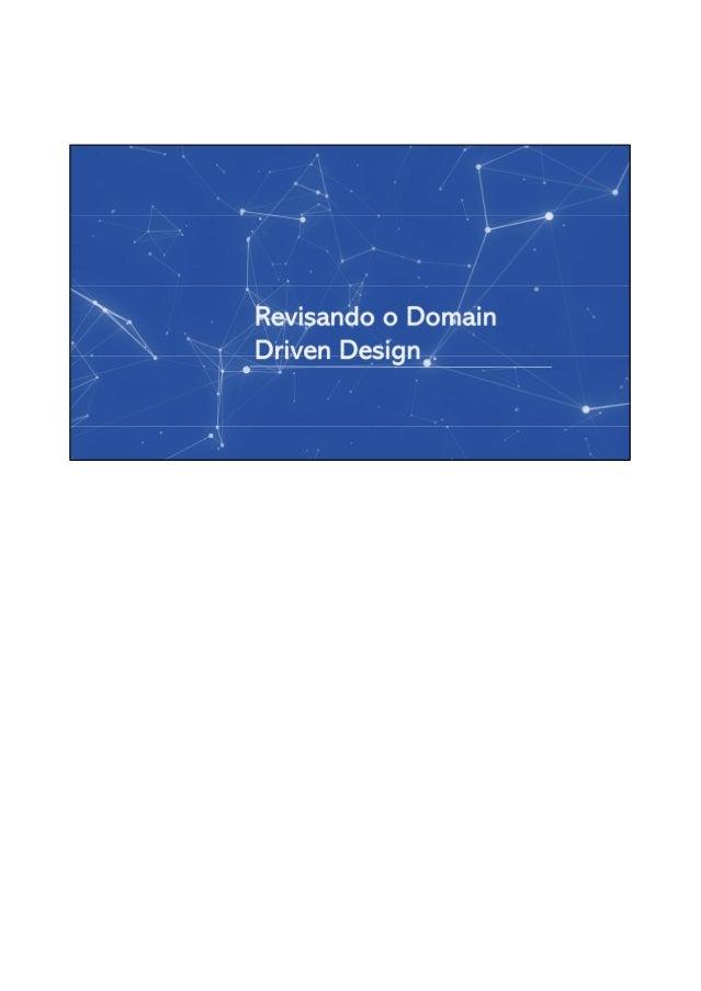 O Design Direcionado ao Domínio estimula a comunicação direta entre os especialistas de domínio, analistas de negócio e ti...