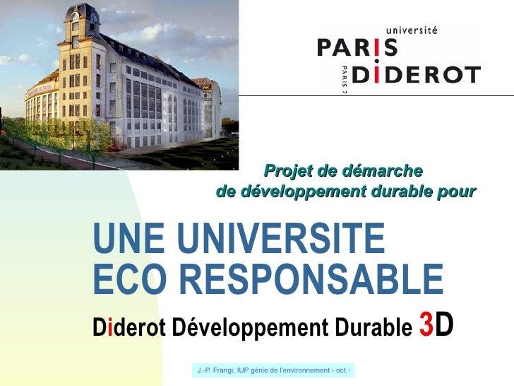 UNE UNIVERSITE  ECO RESPONSABLE D i derot Développement Durable  3 D   Projet de démarche  de développement durable pour