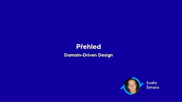 Svaťa Šimara Přehled Domain-Driven Design