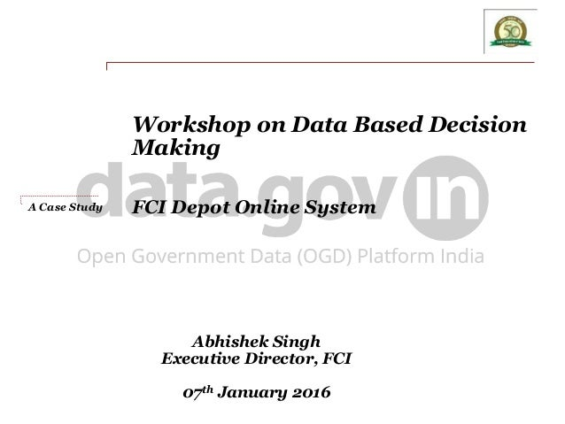 Abhishek Singh Executive Director, FCI 07th January 2016 Workshop on Data Based Decision Making FCI Depot Online SystemA C...