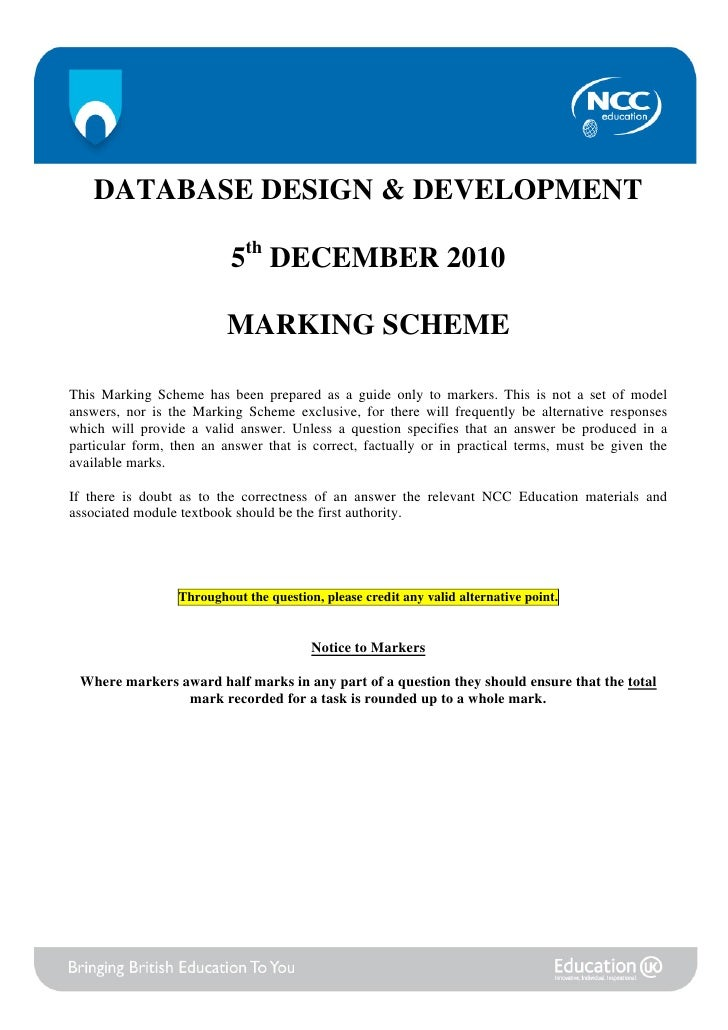 DATABASE DESIGN & DEVELOPMENT                           5th DECEMBER 2010                          MARKING SCHEMEThis Mark...