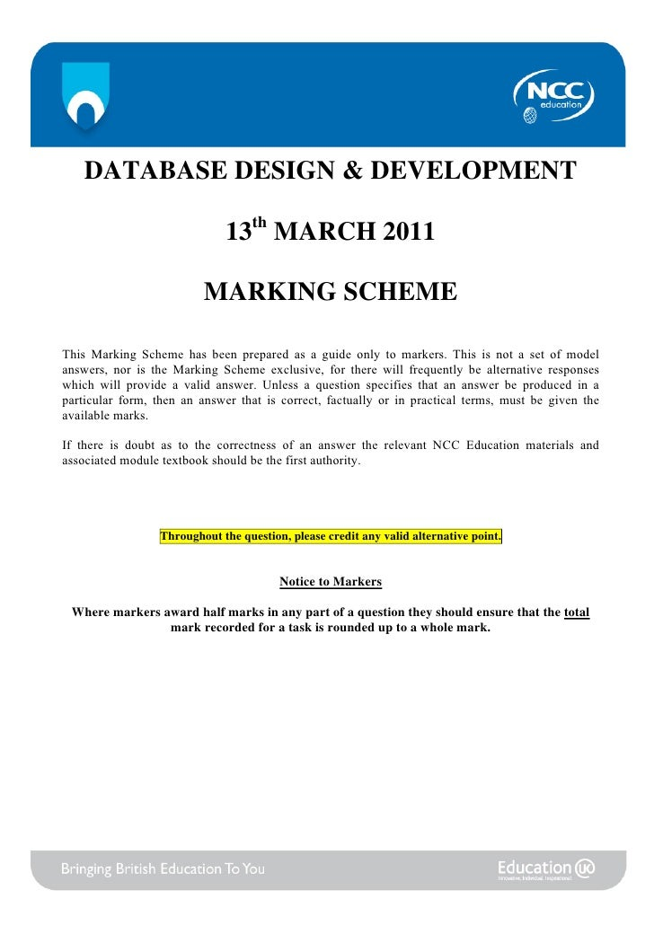 1      DATABASE DESIGN & DEVELOPMENT                               13th MARCH 2011                           MARKING SCHEM...