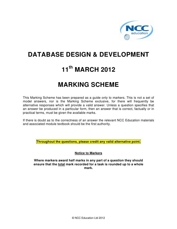 DATABASE DESIGN & DEVELOPMENT                          11th MARCH 2012                        MARKING SCHEMEThis Marking S...