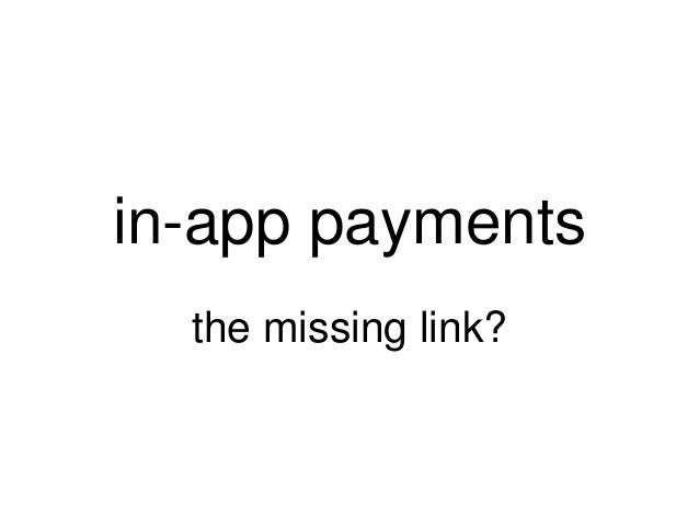 in-app payments  the missing link?