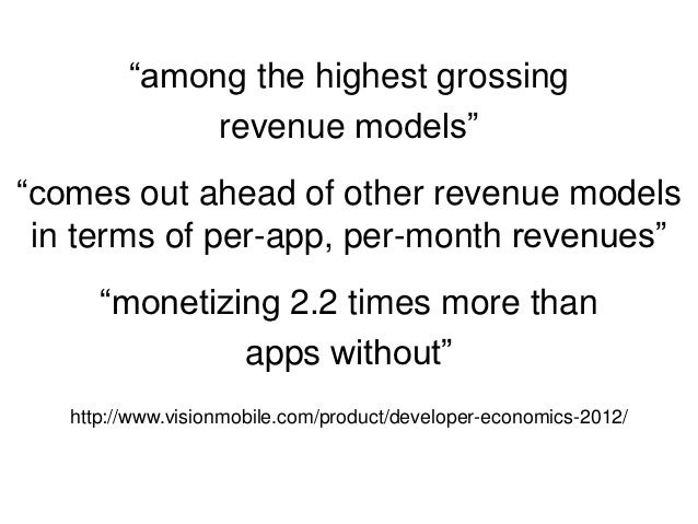 """""""among the highest grossing              revenue models""""""""comes out ahead of other revenue models in terms of per-app, per-..."""