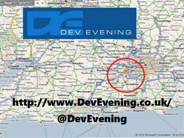http://www.DevEvening.co.uk/       @DevEvening