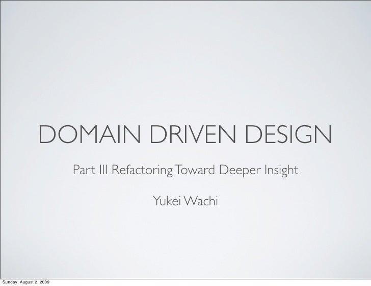 DOMAIN DRIVEN DESIGN                          Part III Refactoring Toward Deeper Insight                                  ...