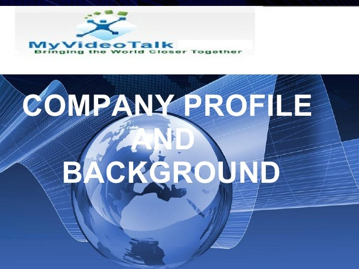 COMPANY PROFILE AND   BACKGROUND
