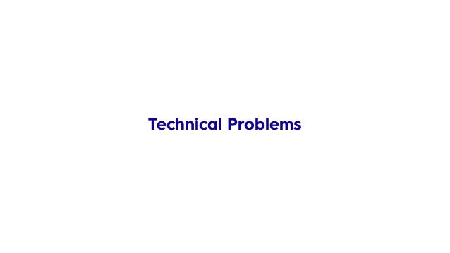 Technical Problems