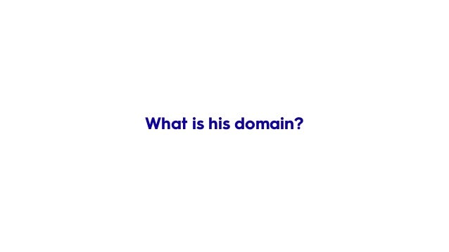 What is his domain?