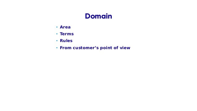• Area • Terms • Rules • From customer's point of view Domain