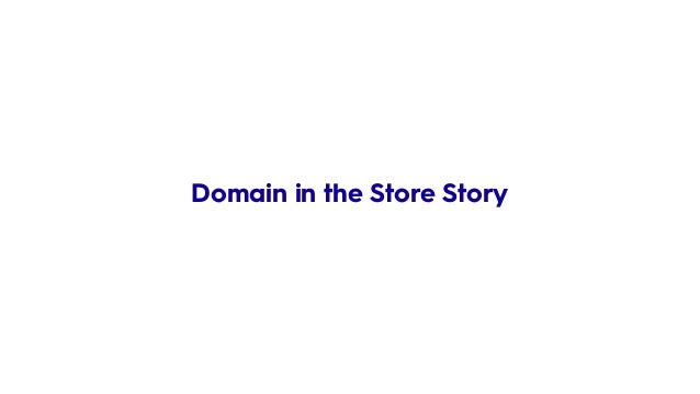 Domain in the Store Story