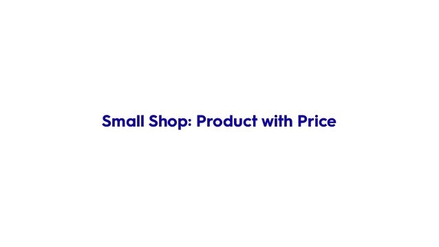 Small Shop: Product with Price