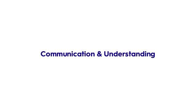Communication & Understanding