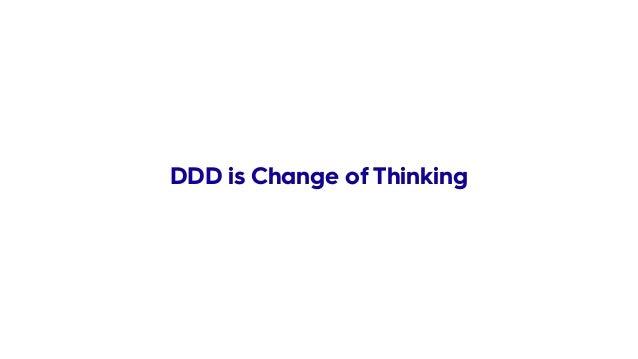 DDD is Change of Thinking