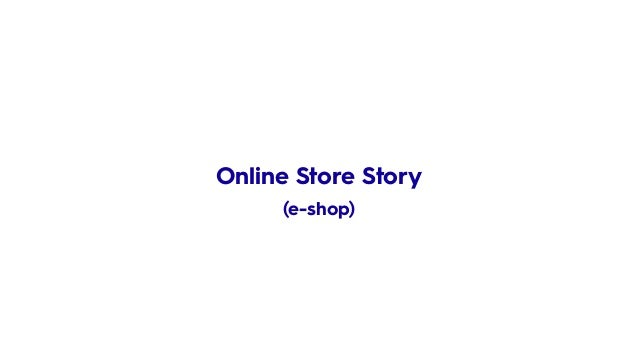 Online Store Story (e-shop)