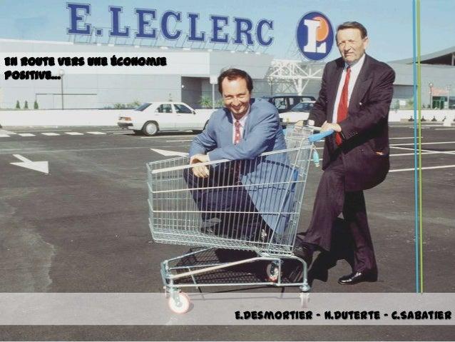 En route vers une économiepositive…                             E.Desmortier – N.Duterte – C.Sabatier